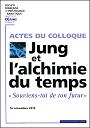 Actes du colloque Jung et l'alchimie du temps