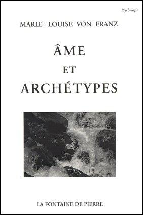 Ame et archétypes (Marie Louise von Franz)