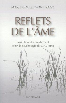 Reflets de l'Ame - Marie Louise von Franz