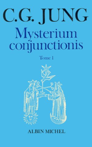 Mysterium conjunctionis tome 1 ( carl gustav jung )