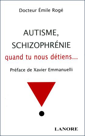 Autisme et schizophrénie, quand tu nous détiens…