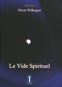 Le Vide Spirituel - Pierre Willequet