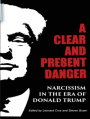 A clear and present danger - Narcissism in the era of Donald Trump